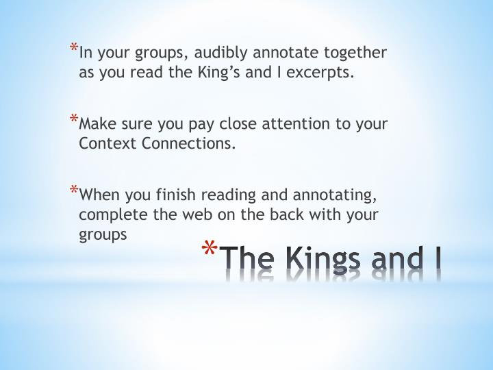 In your groups, audibly annotate together as you read the King's and I excerpts.