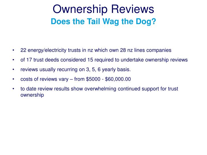 Ownership reviews does the tail wag the dog