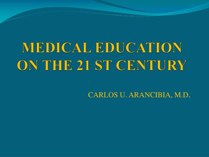 Medical education on the 21 st century