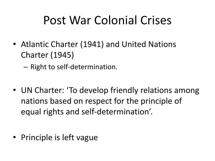 Post War Colonial Crises