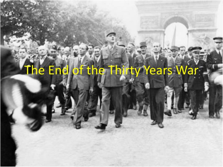 The end of the thirty years war