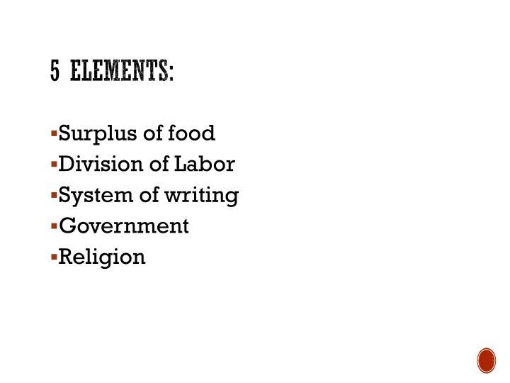 5 elements: