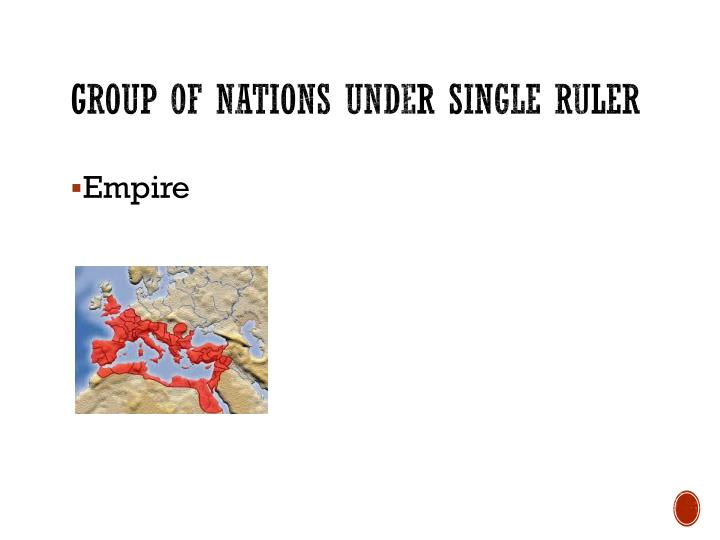 Group of nations under single ruler