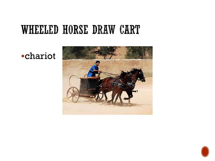 Wheeled horse draw cart