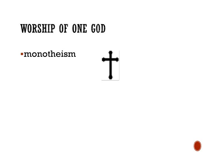Worship of one god