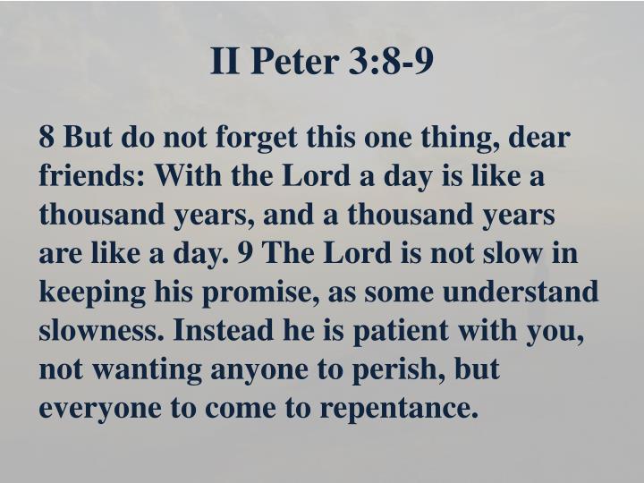 II Peter 3:8-9