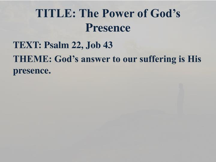 Title the power of god s presence