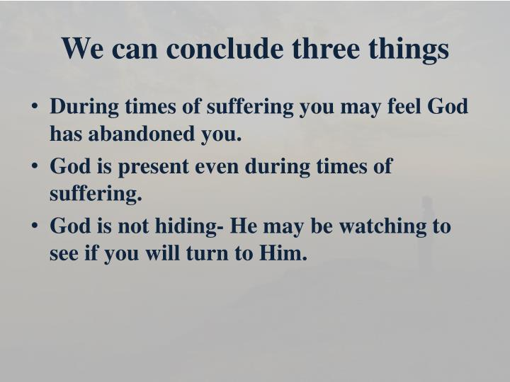 We can conclude three things