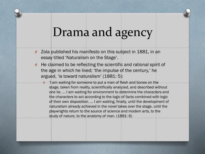 Drama and agency