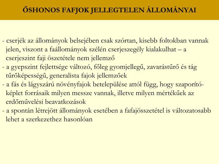 ŐSHONOS FAFJOK JELLEGTELEN ÁLLOMÁNYAI