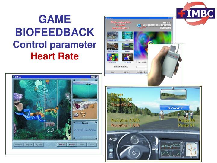 GAME BIOFEEDBACK