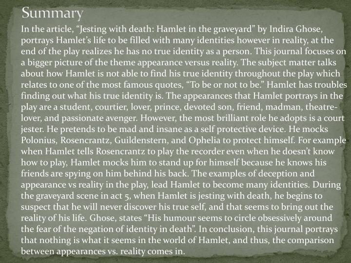 hamlet appearance versus reality essay Free essay: claudius is not the only fraudulent character in the first two scenes where the theme of appearance verses reality is prevalent when hamlet's.