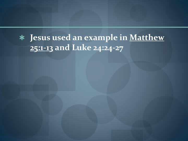 Jesus used an example in