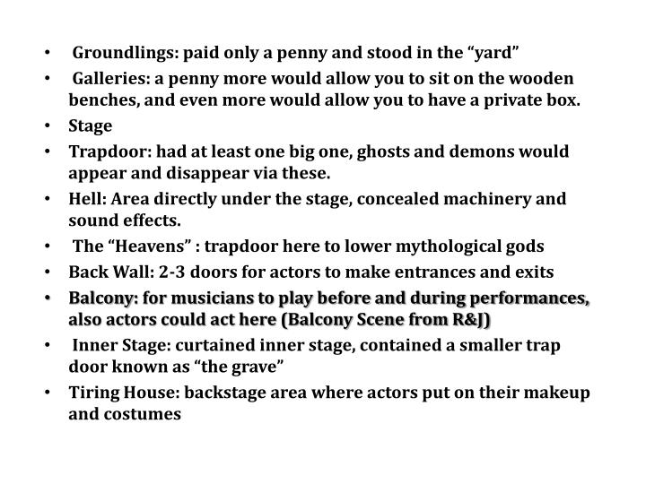 "Groundlings: paid only a penny and stood in the ""yard"""