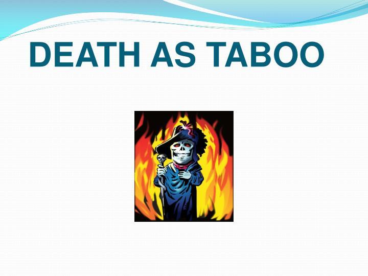 DEATH AS TABOO