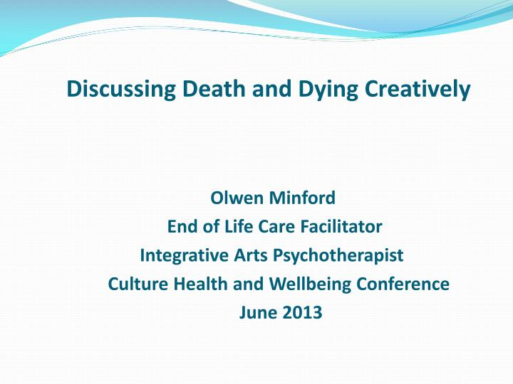 Discussing death and dying creatively