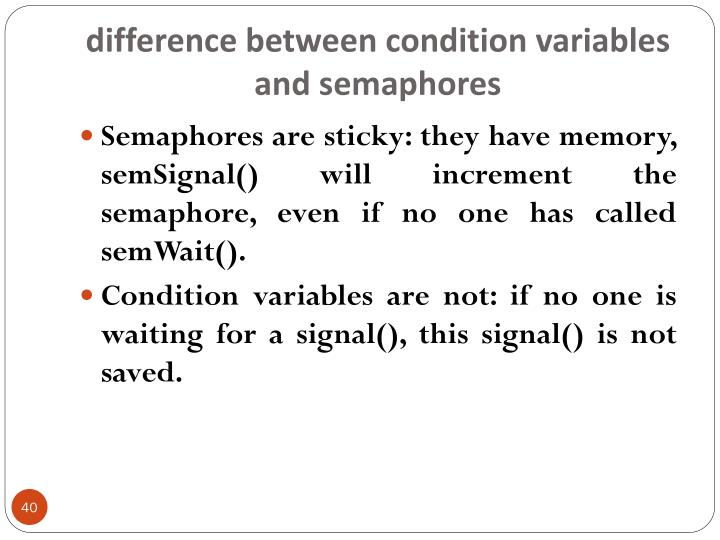 difference between condition variables and semaphores