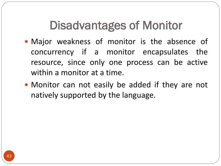 Disadvantages of Monitor