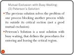 mutual exclusion with busy waiting 3 peterson s solution