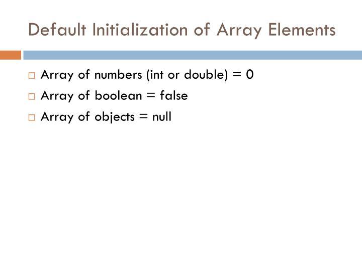 Default Initialization of Array Elements
