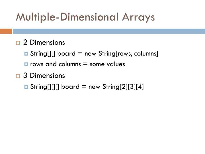Multiple-Dimensional Arrays