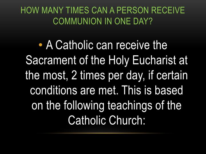 How many times can a person receive Communion in one day?