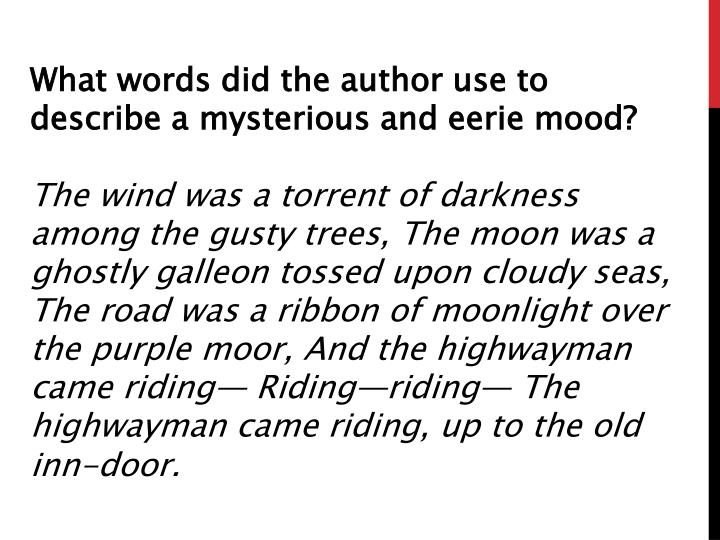What words did the author use to describe a mysterious and eerie mood?