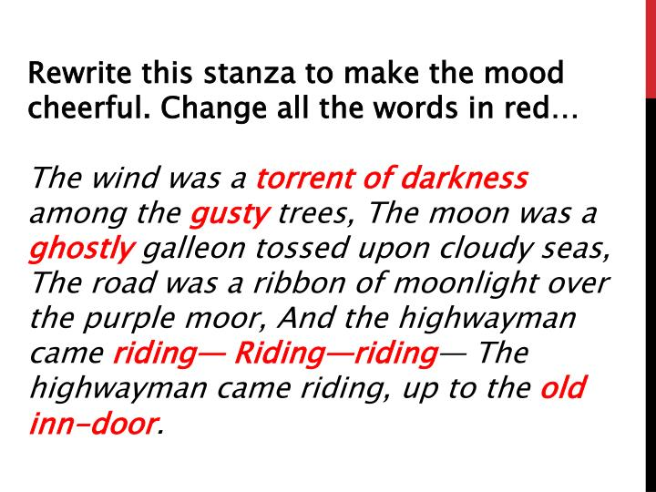 Rewrite this stanza to make the mood cheerful. Change all the words in red…