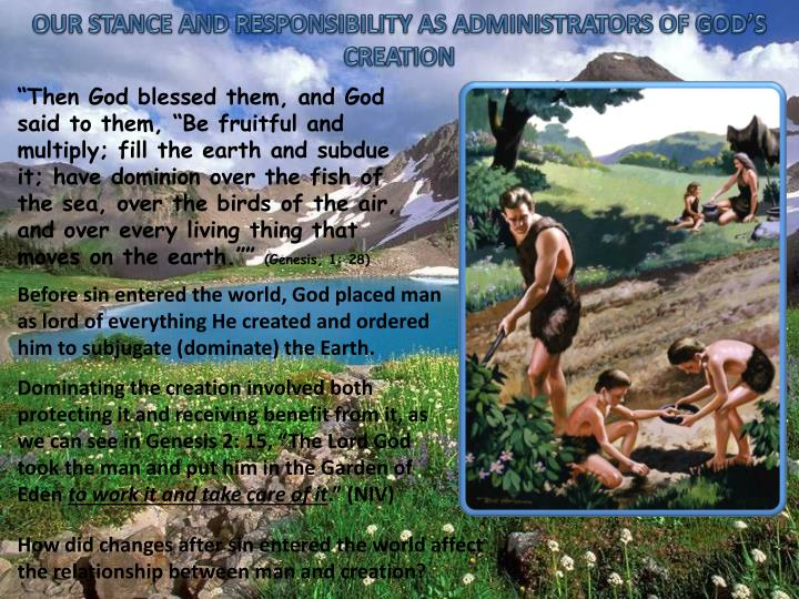 OUR STANCE AND RESPONSIBILITY AS ADMINISTRATORS OF GOD'S CREATION