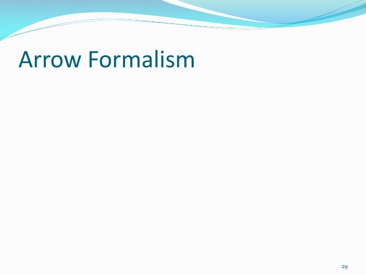 Arrow Formalism