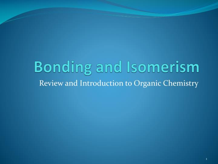 Bonding and isomerism