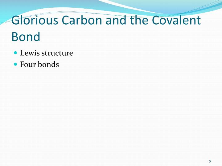Glorious Carbon and the Covalent Bond