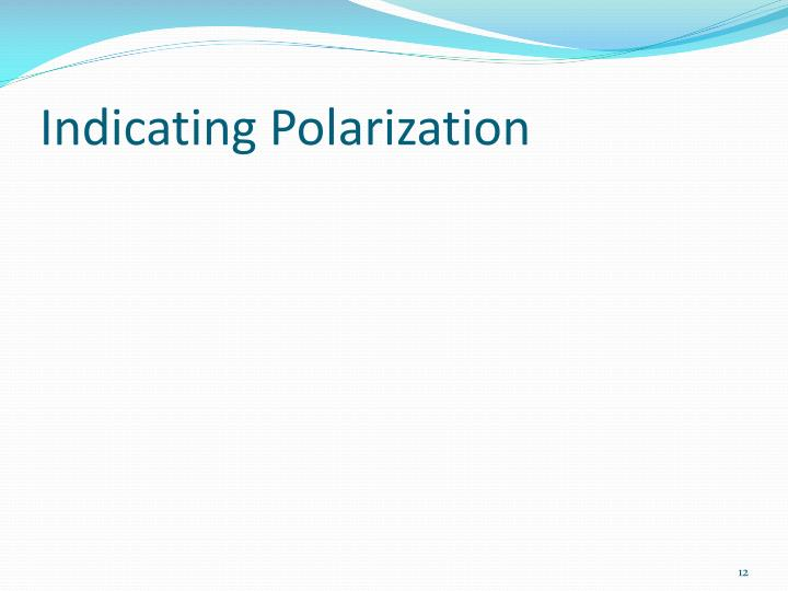 Indicating Polarization