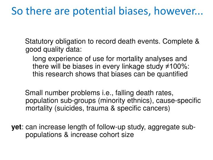 Statutory obligation to record death events. Complete & good quality data: