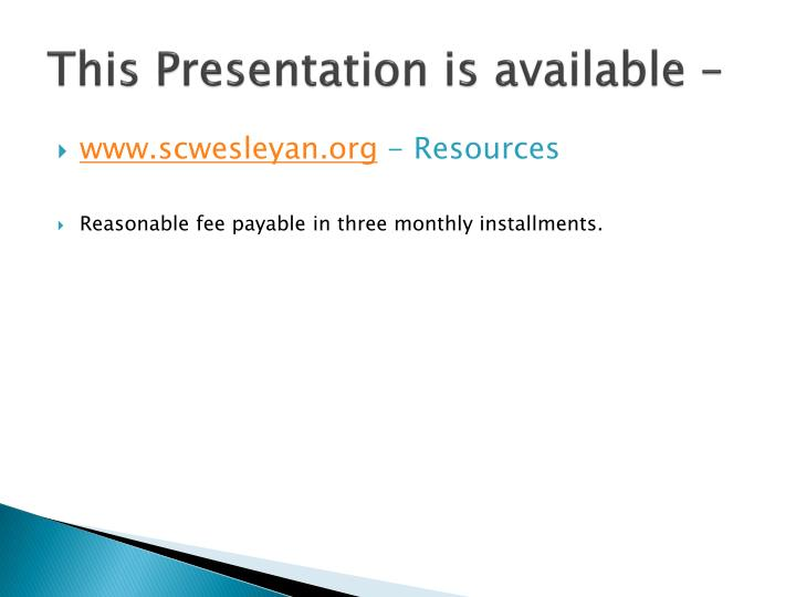 This Presentation is available –