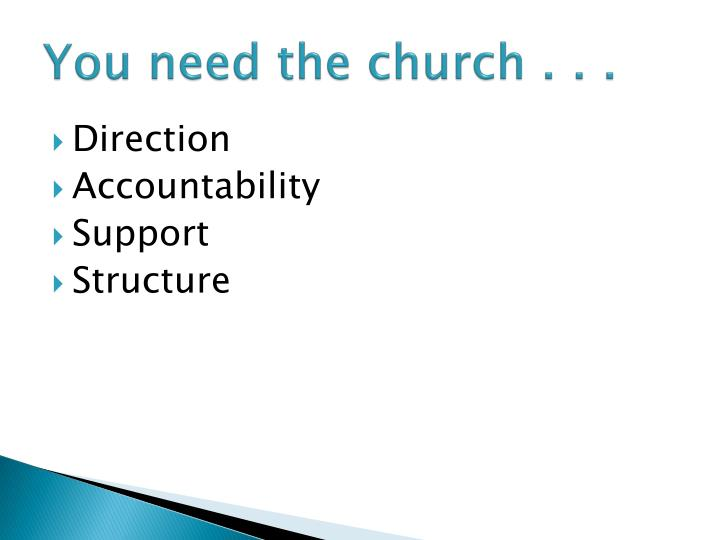 You need the church . . .