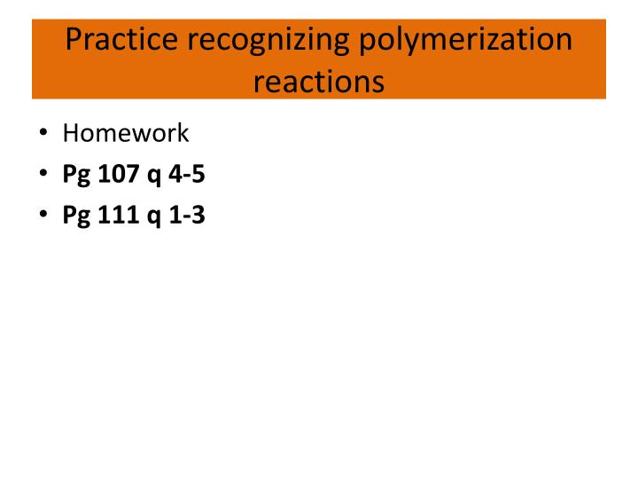 Practice recognizing polymerization reactions