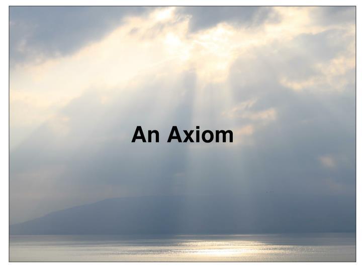 An Axiom