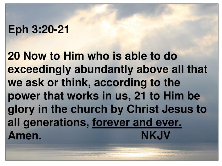 Eph 3:20-21