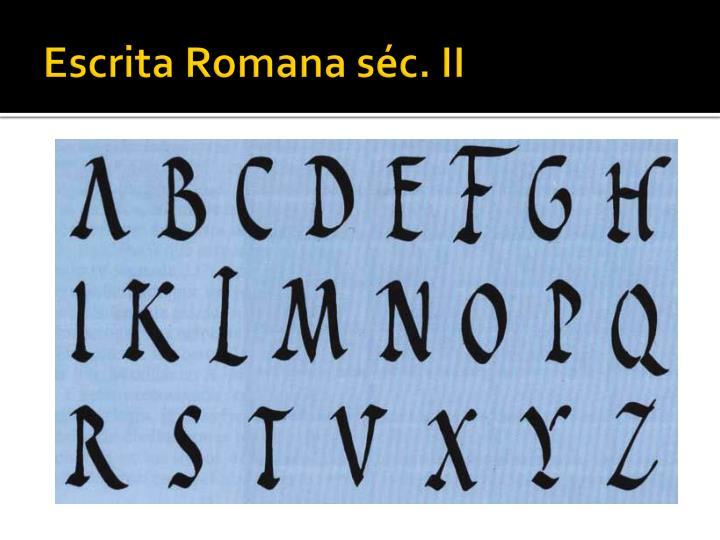 Escrita Romana sc. II