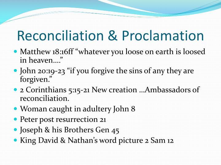 Reconciliation & Proclamation