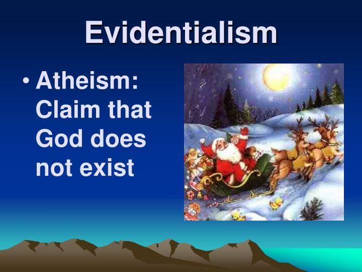 Atheism: Claim that God does not exist