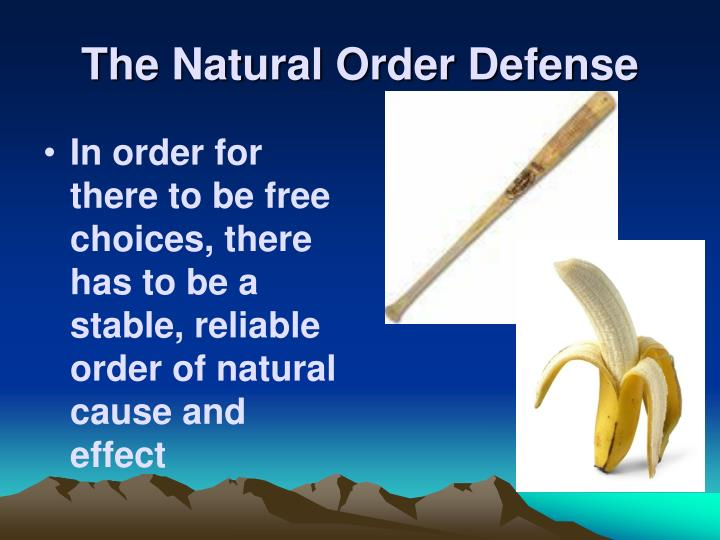 The Natural Order Defense