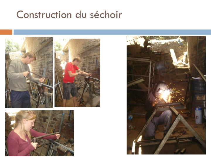 Construction du séchoir