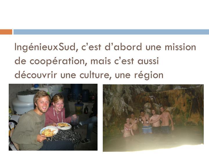 IngénieuxSud, c'est d'abord une mission de coopération, mais c'est aussi découvrir une culture, une région