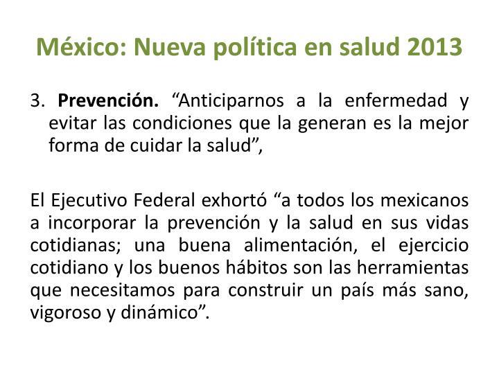 México: Nueva política en salud 2013