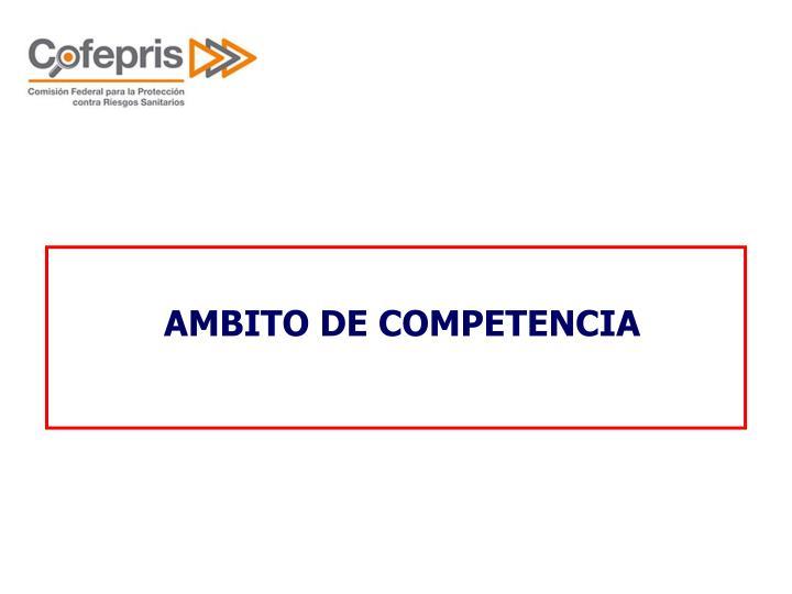 AMBITO DE COMPETENCIA