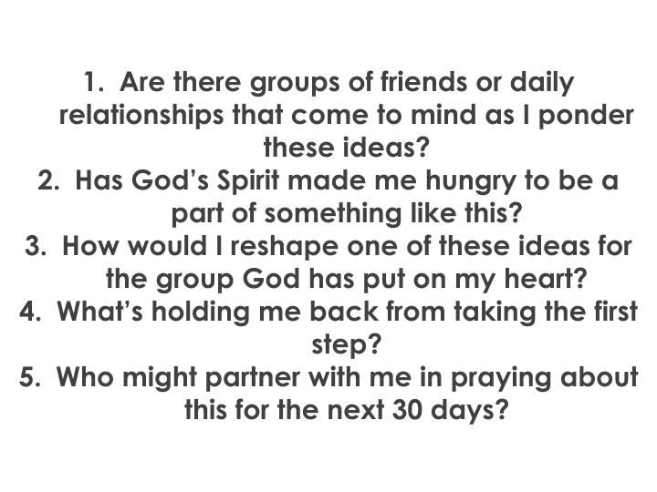 Are there groups of friends or daily relationships that come to mind as I ponder these ideas?
