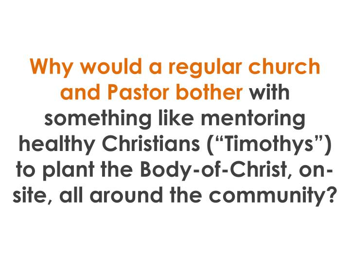 Why would a regular church and Pastor bother