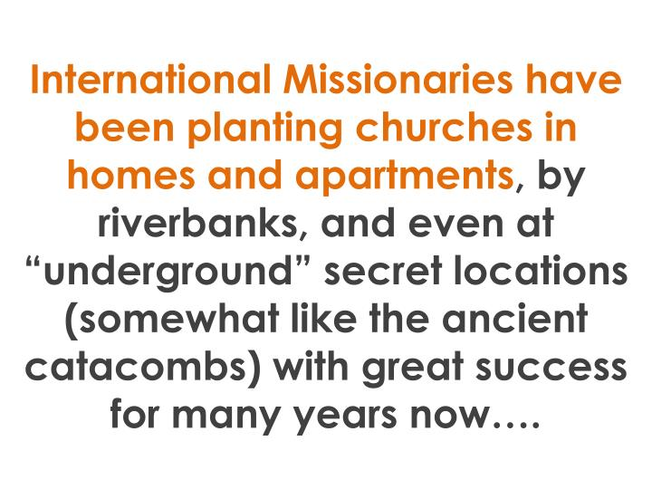 International Missionaries have been planting churches in homes and apartments